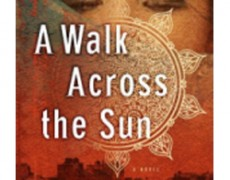 A Walk Across the Sun: A Novel – Corban Addison, 2012