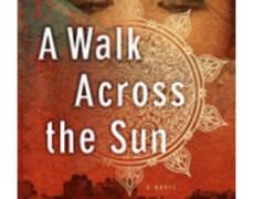 A Walk Across the Sun: A Novel – Corban Addison, 2012