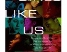 Girls Like Us: Fighting for a World Where Girls Are Not for Sale, an Activist Finds Her Calling and Heals Herself – Rachel Lloyd, 2011