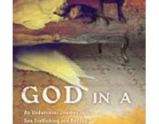 God in a Brothel: An Undercover Journey into Sex Trafficking and Rescue – Daniel Walker, 2011