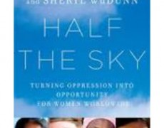 Half the Sky: Turning Oppression into Opportunity for Women Worldwide – Nicholas Kristof and Cheryl WuDunn, 2010