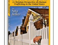 In Our Backyard: A Christian Perspective on Human Trafficking in the United States – Nita Belles, 2011