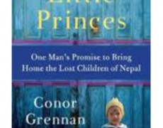 Little Princes: One Man's Promise to Bring Home the Lost Children of Nepal – Conor Grennan, 2011