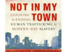 Not in My Town: Exposing and Ending Human Trafficking and Modern-Day Slavery – Dillon Borroughs and Charles Powell, 2011
