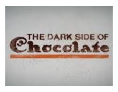 The Dark Side of Chocolate – 2010