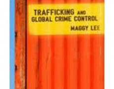 Trafficking and Global Crime Control – Maggy Lee, 2011